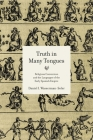 Truth in Many Tongues: Religious Conversion and the Languages of the Early Spanish Empire Cover Image