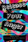 Release Your Anger: Swear Word Coloring Book for Adults Cover Image
