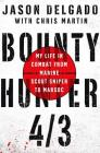 Bounty Hunter 4/3: My Life in Combat from Marine Scout Sniper to Marsoc Cover Image