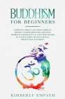 Buddhism for Beginners: Eliminate Anxiety and Stress through Mindful Guided Meditation. Discover Happiness & Inner Peace as a Zen Mind Thanks Cover Image