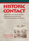 Historic Contact: Indian People and Colonists in Today's Northeastern United States in the Sixteenth through Eighteenth Centuries (Contributions to Public Archeology) Cover Image