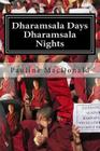 Dharamsala Days, Dharamsala Nights: The Unexpected World of the Refugees from Tibet Cover Image