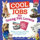 Cool Jobs for Young Pet Lovers: Ways to Make Money Caring for Pets (Checkerboard How-To Library: Cool Kid Jobs (Library)) Cover Image