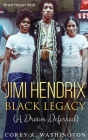 Jimi Hendrix Black Legacy: A Dream Deferred Cover Image