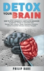 Detox Your Brain: How to Stop Obsessive-Compulsive Behaviour - A Cognitive Therapy to Overcome OCD, Manage Panic Attacks, Master Depress Cover Image