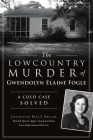 The Lowcountry Murder of Gwendolyn Elaine Fogle: A Cold Case Solved (True Crime) Cover Image