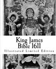 King James Bible 1611: Illustrated Limited Edition Cover Image