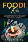 Foodi Keto: A 4-week meal plan low carb, Keto recipes. Your special Foodi cookbook: delicious, fast, and easy recipes for weight l Cover Image