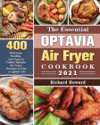 The Essential Optavia Air Fryer Cookbook 2021: 400 Delicious, Healthy, and Easy to Follow Optavia Air Fryier Recipes to Live a Lighter Life Cover Image