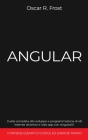 Angular: Guida completa allo sviluppo e programmazione di siti internet dinamici e web app con AngularJS. Contiene esempi di co Cover Image