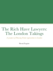 The Rich Have Lawyers: The London Takings Cover Image