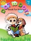 Dot to Dot Book for Kids Ages 3+: Children Activity Connect the dots, Coloring Book for Kids Ages 2-4 3-5 Cover Image