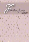 Familienplaner: 2020 I Wochenplaner I 4 Spalten I A5 I Einkaufsliste I To Do Liste I Kochplan I Ferien I Jahresübersichten I Geschenki Cover Image