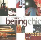 Beijing Chic: Hotels, Restaurants, Spas, Shops Cover Image