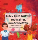 Black Lives Matter. You Matter. Humans Matter. Cover Image