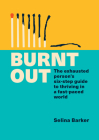 Burnt Out: The exhausted person's six-step guide to thriving in a fast-paced world Cover Image