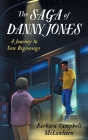 The Saga of Danny Jones: A Journey to New Beginnings Cover Image