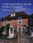 Understanding Small Period Houses Cover Image