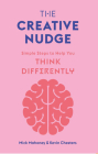 The Creative Nudge: Simple Steps to Help You Think Differently Cover Image