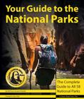 Your Guide to the National Parks: The Complete Guide to All 58 National Parks Cover Image