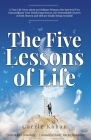 The Five Lessons of Life: A True-Life Story about an Ordinary Woman who Survived Two Extraordinary Near-Death-Experiences in Both Heaven & Hell! Cover Image
