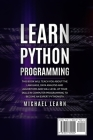 Learn Python Programming: In this book it will teach you about the language, data analysis and algorithms and will level up your skills in compu Cover Image