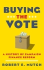 Buying the Vote: A History of Campaign Finance Reform Cover Image