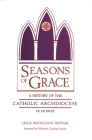 Seasons of Grace: A History of the Catholic Archdiocese of Detroit (Great Lakes Books) Cover Image