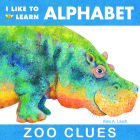 I Like to Learn Alphabet: Zoo Clues Cover Image