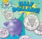 Half-Dollars! (Coins and Money) Cover Image