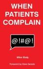 When Patients Complain Cover Image