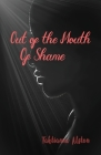 Out of the Mouth of Shame Cover Image
