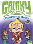 Operation Twin Trouble (Galaxy Zack #12) Cover Image