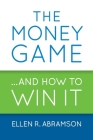 The Money Game and How to Win It Cover Image