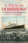 A Trip to the Dominions: The Scientific Event that Changed Australia (Australian Studies) Cover Image