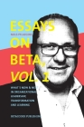 Essays on Beta, Vol. 1: What´s now & next in organizational leadership, transformation and learning Cover Image