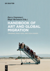 Handbook of Art and Global Migration: Theories, Practices, and Challenges Cover Image