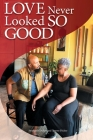Love Never Looked So Good: Our Story of Success in Marriage and in Business Cover Image