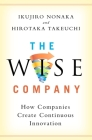 The Wise Company: How Companies Create Continuous Innovation Cover Image