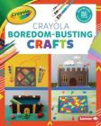 Crayola (R) Boredom-Busting Crafts Cover Image