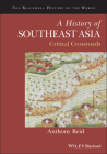 A History of Southeast Asia: Critical Crossroads (Blackwell History of the World) Cover Image