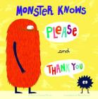Monster Knows Please and Thank You (Monster Knows Manners) Cover Image