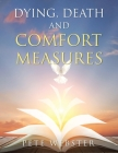 Dying, Death and Comfort Measures Cover Image