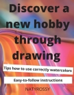 Discover a New Hobby through Drawing: Unlock your drawing potential with quick and easy lessons that will bring you satisfaction and joy. Cover Image