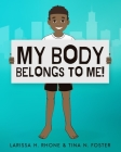 My Body Belongs To Me!: A book about body ownership, healthy boundaries and communication. Cover Image