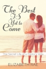 The Best IS Yet to Come: The Secret Life of a Pastor's Wife Cover Image