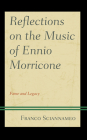 Reflections on the Music of Ennio Morricone: Fame and Legacy Cover Image