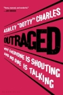 Outraged: Why Everyone Is Shouting and No One Is Talking Cover Image