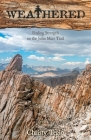 Weathered: Finding Strength on the John Muir Trail Cover Image