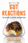 Gut Reactions: The Science of Weight Gain and Loss Cover Image